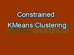 Constrained KMeans Clustering