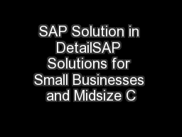 SAP Solution in DetailSAP Solutions for Small Businesses and Midsize C