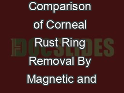 Comparison of Corneal Rust Ring Removal By Magnetic and