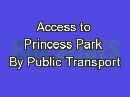 Access to Princess Park By Public Transport PowerPoint PPT Presentation