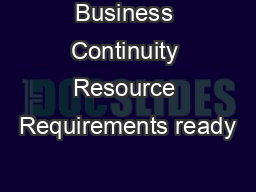 Business Continuity Resource Requirements ready PDF document - DocSlides
