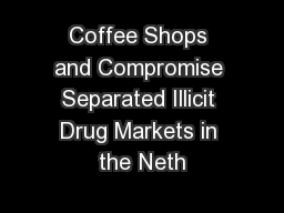 Coffee Shops and Compromise Separated Illicit Drug Markets in the Neth