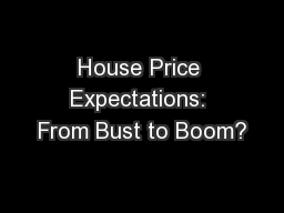 House Price Expectations: From Bust to Boom?