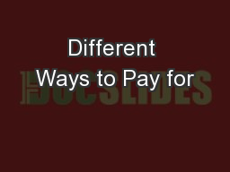 Different Ways to Pay for