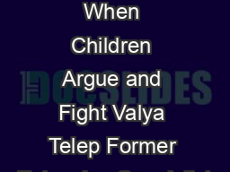 Discipline When Children Argue and Fight Valya Telep Former Extension Specialist PDF document - DocSlides