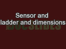 Sensor and ladder and dimensions