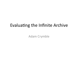 Evaluating the Infinite Archive PowerPoint PPT Presentation