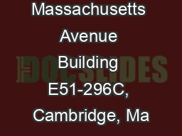 77 Massachusetts Avenue Building E51-296C, Cambridge, Ma