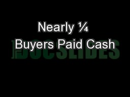 Nearly ¼ Buyers Paid Cash