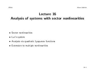 EE Winter  Lecture  Analysis of systems with sector nonlinearities Sector nonlinearities Lure system Analysis via quadratic Lyapunov functions Extension to multiple nonlinearities   Sector nonlineari