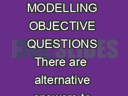 MODULE  OBJECTORIENTED SYSTEM MODELLING OBJECTIVE QUESTIONS There are  alternative answers to each question PDF document - DocSlides