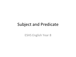 Subject and Predicate PowerPoint PPT Presentation