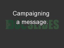 Campaigning a message.