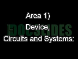Area 1) Device, Circuits and Systems: