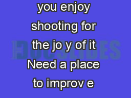 SHOOTING RANGES IN MARYLAND To Maryland shooters and hunters Do you enjoy shooting for the jo y of it Need a place to improv e your proficiency with that trusty compound bow or sightin that new rifle