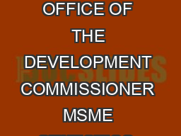 GOVERNMENT OF INDIA MINISTRY OF MICRO SMALL  MEDIUM ENTERPRISES MSME  OFFICE OF THE DEVELOPMENT COMMISSIONER MSME STATISTICS  DATABANK DIVISION Subject Scheme for capacity building strengthening of d