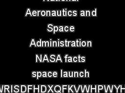 National Aeronautics and Space Administration NASA facts space launch system UWLVWFRQFHSWRISDFHDXQFKVWHPWYHKLFOHODXQFKLQJIURP