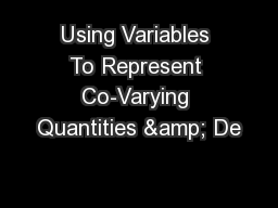 Using Variables To Represent Co-Varying Quantities & De