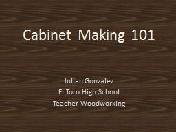 Cabinet Making 101 PowerPoint PPT Presentation