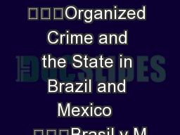 Organized Crime and the State in Brazil and Mexico  Brasil y M