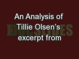 An Analysis of Tillie Olsen's excerpt from PowerPoint PPT Presentation