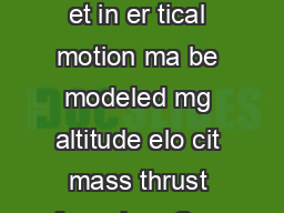 Linear Contr ol Systems Lectur Contr ollability   Motiv ating Example roc et in er tical motion ma be modeled mg altitude elo cit mass thrust force h m Can nd contin uous control er the per iod to mo