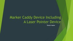 Marker Caddy Device Including A Laser Pointer Device