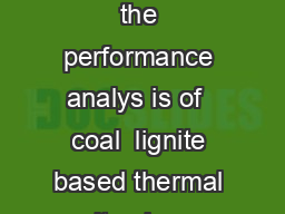 Performance Review of Thermal Power Stations  The review covers the performance analys is of  coal  lignite based thermal units above  MW capacity of  thermal power stations aggregating  MW