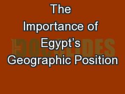 The Importance of Egypt's Geographic Position