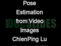 Fast and Globally Convergent Pose Estimation from Video Images ChienPing Lu Member IEEE Gregory D PDF document - DocSlides