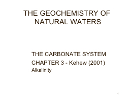 1 THE GEOCHEMISTRY OF NATURAL WATERS