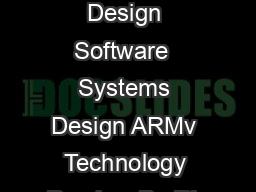 Software  Systems Design Software  Systems Design ARMv Technology Preview By Ric