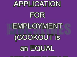 COOK OUT APPLICATION FOR EMPLOYMENT (COOKOUT is an EQUAL OPPORTUNITY E