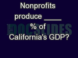 Nonprofits produce ____ % of California's GDP? PowerPoint PPT Presentation