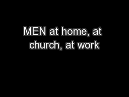 MEN at home, at church, at work PowerPoint PPT Presentation