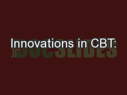 Innovations in CBT: