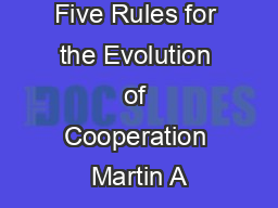 Five Rules for the Evolution of Cooperation Martin A