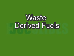 Waste Derived Fuels