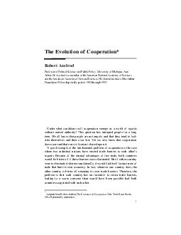 The Evolution of Cooperation Robert Axelrod Professor of Political Science and Public Policy University of Michigan Ann Arbor PDF document - DocSlides