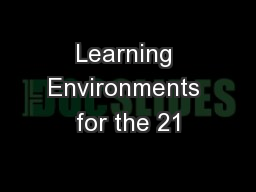 Learning Environments for the 21