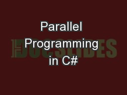 Parallel Programming in C# PowerPoint PPT Presentation
