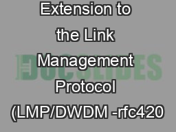 Extension to the Link Management Protocol (LMP/DWDM -rfc420
