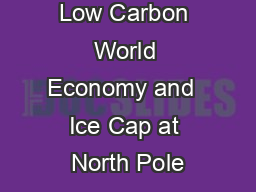 Low Carbon World Economy and  Ice Cap at North Pole