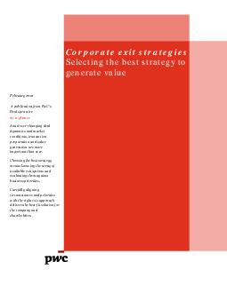 Corporate exit strategies Selecting the best strategy to generate value February  A publication from PwCs Deals practice At a glance Amid everchanging deal dynamics and market conditions transaction PDF document - DocSlides