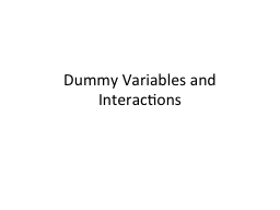 Dummy Variables and Interactions