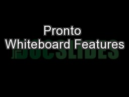 Pronto Whiteboard Features PowerPoint PPT Presentation