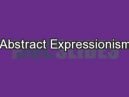 Abstract Expressionism PowerPoint PPT Presentation