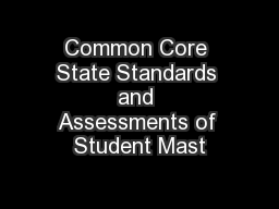 Common Core State Standards and Assessments of Student Mast