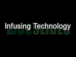 Infusing Technology