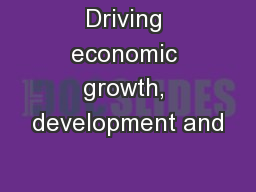 Driving economic growth, development and